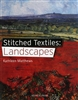 Stitched Textiles: Landscapes by Kathleen Matthews