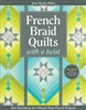 French Braid Quilts with a Twist Book