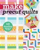 Make Pre-cut Quilts: from C & T Publishing