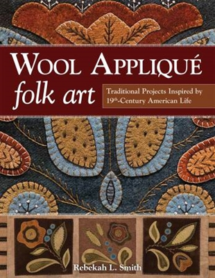 Wool Applique Folk Art Quilt Book from C & T Pub.