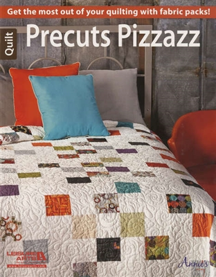 Annie's Precuts Pizazz: Get the Most out of your Quilting