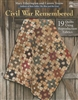 Civil War Remembered : 19 Quilts Using Reproduction Fabrics