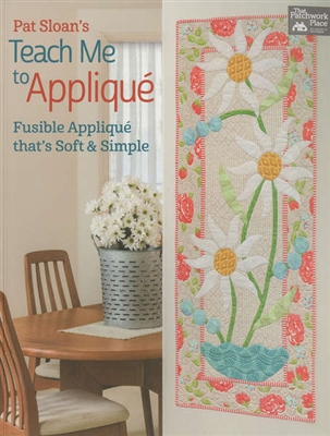 Pat Sloan's Teach Me To Applique: