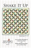 Shake It up Quilt Pattern by Miss Rosie's Quilt Company