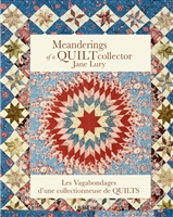 QUILTMANIA: Meanderings of A Quilt Collector by Jane Lury
