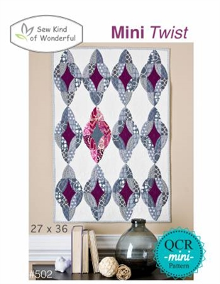 Sew Kind of Wonderful Mini Twist Quilt Pattern