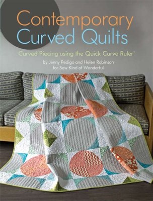 Sew Kind of Wonderful Contemporary Curved Quilts