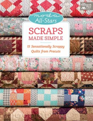 Moda All-Stars Scraps Made Simple from That Patchwork Place
