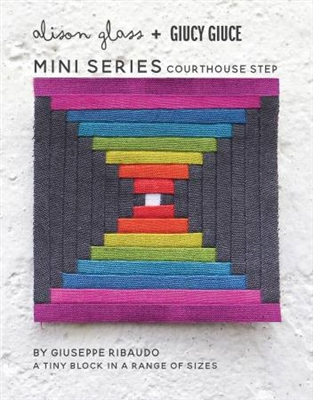 Mini Series Courthouse Steps Pattern by Allison Glass