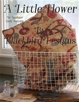 A Little Flower Quilt Pattern Booklet from Blackbird Designs