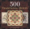 500 Traditional Quilts by Karey Bresenhan