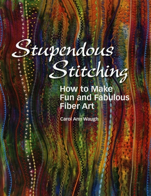 BOOK:  Stupdendous Stitching by Carol Waugh