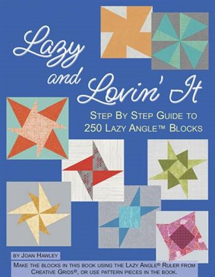 Creative Grids Lazy Angle: Lazy and Loving It Companion Book