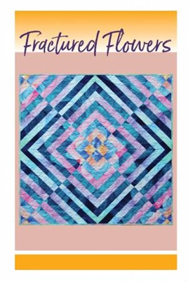 Fractured Flowers Quilt Pattern from Cindi McCracken Designs