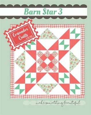 Barn Star Quilt Pattern # 3  by Corriander Quilts