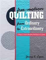 Free-Motion Quilting from Ordinary to Extraordinary