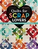 Quilts for Scrap Lovers from C & T Publishing