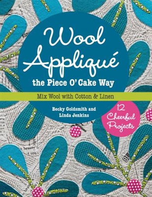 Wool Applique the Piece O Cake Way