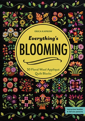 Everything's Blooming from Erica Kaprow- A Wool Quilt Pattern