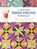The Quilter's Paper-Piecing Workbook: From Fons & Porter