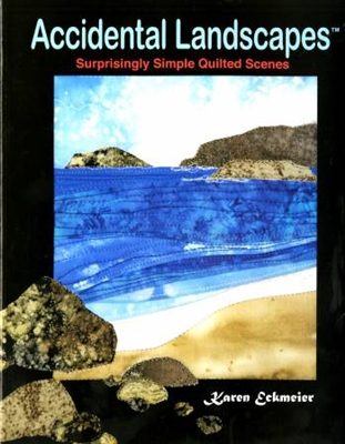Accidental Landscape Quilt Book by Karen Eckmeier