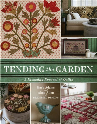 Tending the Garden: A Blooming Bouquet of Quilts