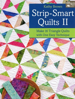 Strip-Smart Quilts II by Kathy Brown