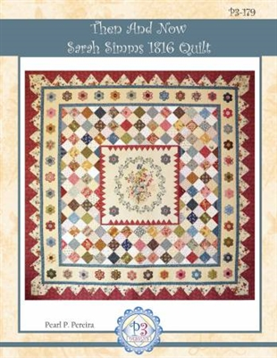 Then and Now Sarah Simms 1816 Quilt # P3179