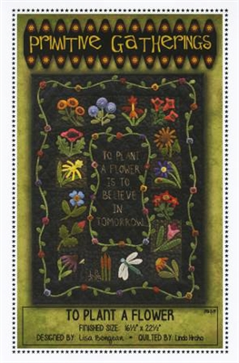 To Plant A Flower Wool Applique Quilt Pattern from Primitive Gatherings