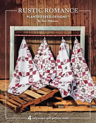 Re-Imagined: Rustic Romance Quilt Patterns by Planted Seed Designs