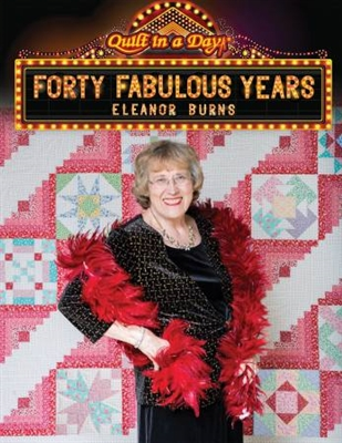Forty Fabulous Years by Eleanor Burns Quilt In A Day