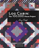 Log Cabin: The 100,000 Pieces Project Amy Pabst