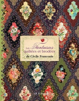 Quiltmania's Les Fantaisies Quiltees Et Borderie Book