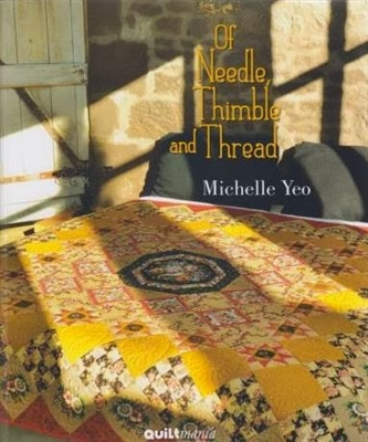 QUILTMANIA: Of Needles, Thimble & Thread by Michelle Yeo Quilt Book