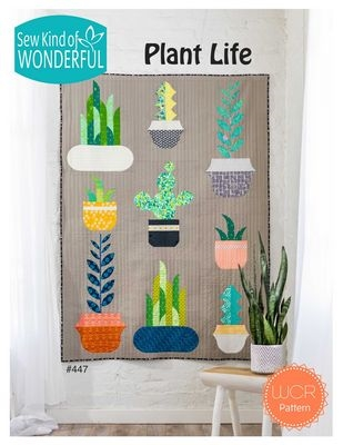 Sew Kind of Wonderful Plant Life Quilt Pattern Quilt Pattern