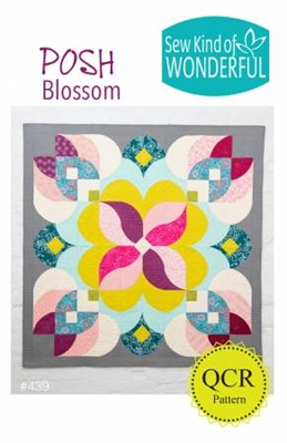 Posh Blossom Quilt Pattern from Sew Kind of Wonderful