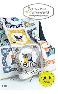 Sew Kind of Wonderful METRO SCOPE Quilt Pattern