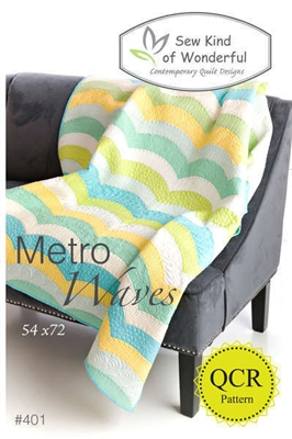 Sew Kind of Wonderful METRO WAVES Quilt Pattern
