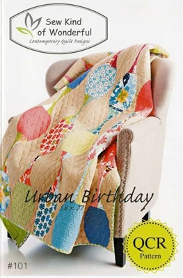 Sew Kind of Wonderful URBAN BIRTHDAY Quilt Pattern
