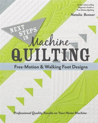 Next Steps in Machine Quilting: Free-Motion & Walking Foot