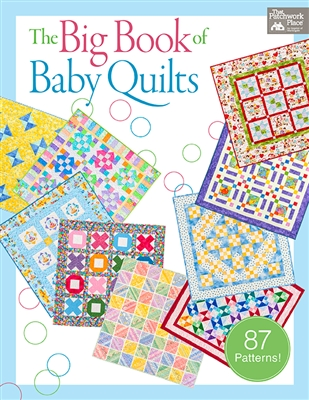 Big Book of Baby Quilts: 87 Patterns