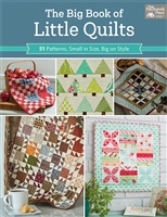 Big Book of Little Quilts: 51 Quilts Small in size, Large in Style