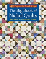 Big Book of Nickel Quilts: 40 projects for 5 inch Scraps