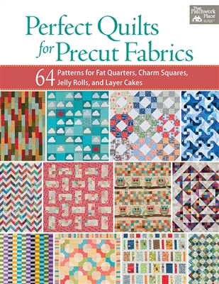 Perfect Quilts for Pre-Cut Fabrics:  64 Patterns for Pre-cut Fabrics