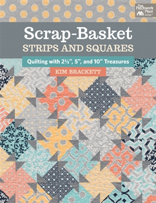 Quilting with Pre-Cuts Scrap Basket Strips and Squares