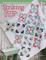Striking Strip Quilts - 16 Amazing Patterns for 2-1/2in Strip Lovers