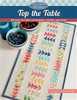 Top the Table Quilts: 17 Quilts from Moda All Stars