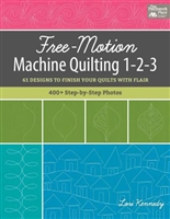Free-Motion Machine Quilting 1-2-3 -  by Lori Kennedy