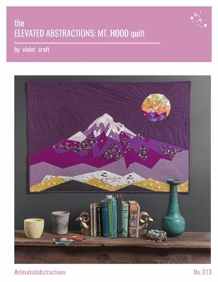 Elevated Abstractions - Mt Hood Quilt Pattern From Violet Craft
